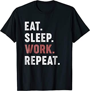 eat sleep work repeat t shirt