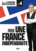 Pour une France indépendante: Les Cahiers de l'Avenir en commun N°4