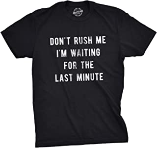 Crazy Dog T-Shirts Mens Don't Rush Me IM Waiting for The Last Minute Tshirt Funny Procrastination Tee