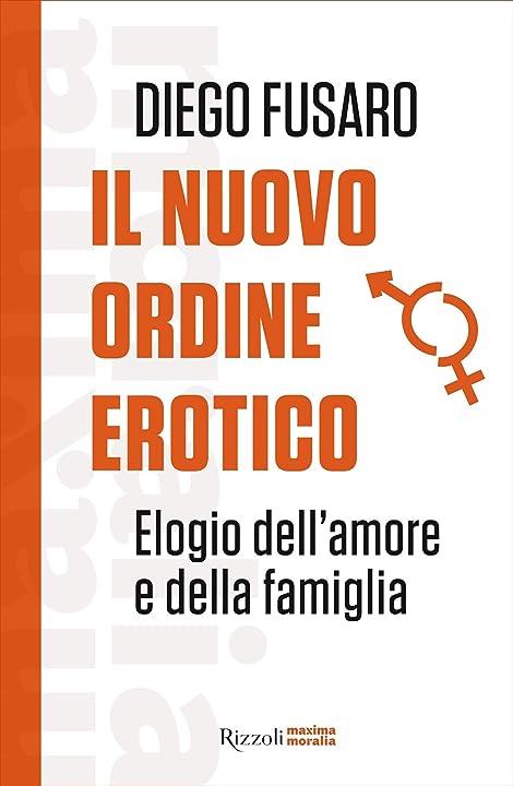 Diego fusaro - il nuovo ordine erotico. elogio dell`amore e della famiglia (italiano) copertina flessibile 978-8817144919