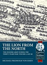 The Lion from the North: The Swedish Army During the Thirty Years War Volume 2 1632-48