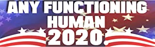 Any Functioning Human 2020 Car Magnet, Easy On-Off Magnetic Bumper Sticker, No Residue Removal, 3.75 x 11.5 Inches