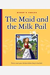 The Maid and the Milk Pail (Aesop's Fables) Kindle Edition