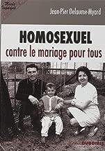 Homosexuel : Contre le mariage pour tous