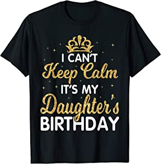 I Can't Keep Calm It's My Daughter Birthday Light Love Shirt