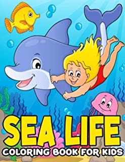 Sea life coloring book for kids: Sea Life Coloring Book for Kids with a 95 pages including 45 Illustrations to color! Fun ...