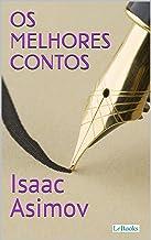 Os Melhores Contos de Isaac Asimov (Col. Melhores Contos) (Portuguese Edition)