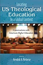 Locating US Theological Education In a Global Context: Conversations with American Higher Education
