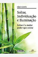 Soltar, Individuação e Iluminação: Soltar é o maior poder que existe eBook Kindle
