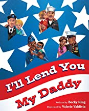 I'll Lend You My Daddy: A Deployment Book for Kids Ages 4-8