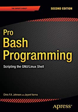 Pro Bash Programming, Second Edition: Scripting the GNU/Linux Shell