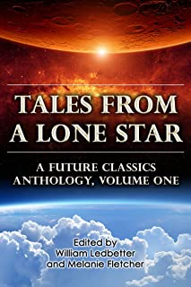 Tales From a Lone Star (A Future Classics Anthology Book 1) (English Edition)