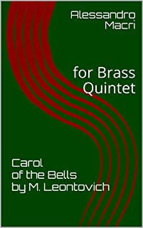 Carol of the Bells by M. Leontovich: for Brass Quintet (Italian Edition)