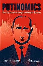 Putinomics: How the Kremlin Damages the Russian Economy (English Edition)