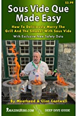 Sous Vide Que Made Easy: How To Deliciously Marry The Grill And Smoker With Sous Vide (Deep Dive Guides Book 1) Kindle Edition