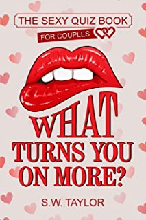 What Turns You On More?: The Sexy Quiz Book for Couples