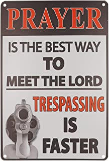 TISOSO Prayer Best Way to Meet The Lord Trespassing is Faster Metal Gun Sign Wall Decor Home Decor Art Poster Retro Vintage Tin Signs for Gifts Size 8 X 12Inch