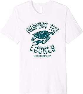 Respect Locals Sea Turtle Holden Beach Souvenir Premium T-Shirt