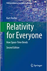 Relativity for Everyone: How Space-Time Bends (Undergraduate Lecture Notes in Physics) Kindle Edition