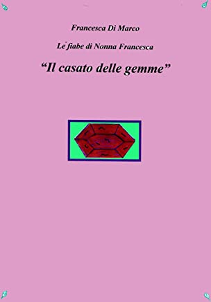 Il casato delle gemme (Le fiabe di Nonna Francesca Vol. 10)