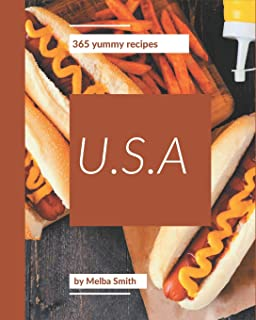 365 Yummy U.S.A Recipes: Home Cooking Made Easy with Yummy U.S.A Cookbook!