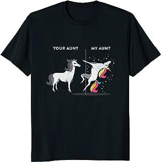 Your Aunt vs My Aunt Unicorn T-shirt