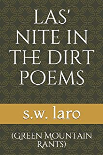 Las' Nite in the Dirt Poems: (green Mountain Rants)