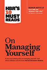 """HBR's 10 Must Reads on Managing Yourself (with bonus article """"How Will You Measure Your Life?"""" by Clayton M. Christensen) Kindle Edition"""