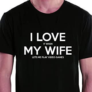 I Love It When My Wife Lets Me Play Video Games Round Neck T-Shirt For Men
