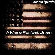 A More Perfect Union [Explicit]