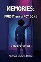 Memories: Forgotten But Not Gone: A Mystical Thriller