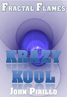 """Fractal Flames Krazy Kool: """"There's cool and then there's Kool...fantastic images that blow the mind and feed the senses!"""""""