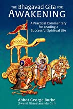 The Bhagavad Gita for Awakening: A Practical Commentary for ...