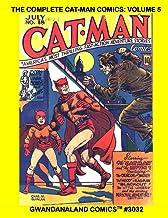 The Complete Cat-Man Comics: Volume 5: Gwandanaland Comics #3032 --- Issues 17-20 --- Starring Cat-Man and Kitten, RagMan,...