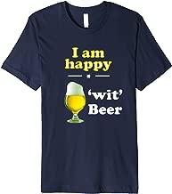I am happy wit beer Belgian Wheat Premium T-Shirt