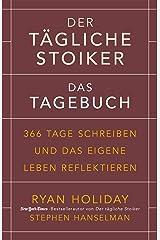 Der tägliche Stoiker - Das Tagebuch: 366 Tage schreiben und das eigene Leben reflektieren Capa dura