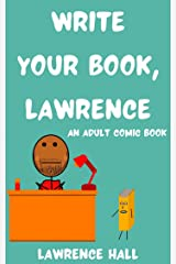 Write Your Book, Lawrence: An Adult Comic Book (The MarveLawrence Experience 1) Kindle Edition