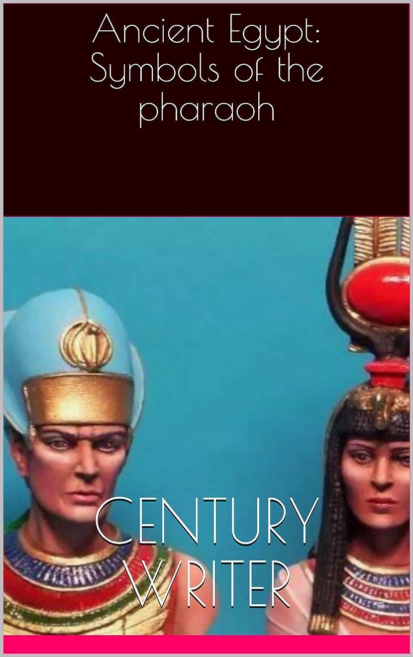 Ancient Egypt: Symbols of the pharaoh (English Edition)