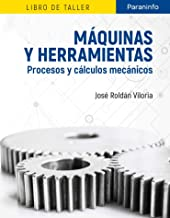 Máquinas y herramientas. Procesos y cálculos mecánicos (Spanish Edition)
