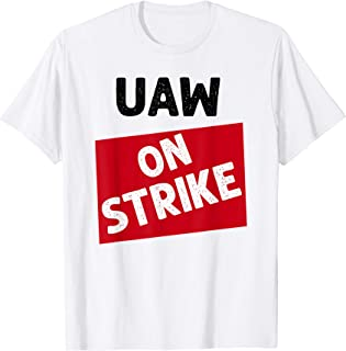 Striking Uaw Workers Tee Workers Strike Walkout Gift T-Shirt