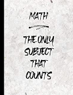 Math the Only Subject that Counts: Graph Paper Composition Notebook with 1/2-inch Grids