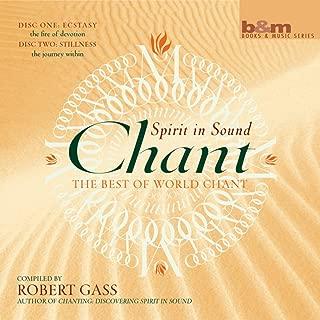 Chant: Ecstasy & Stillness