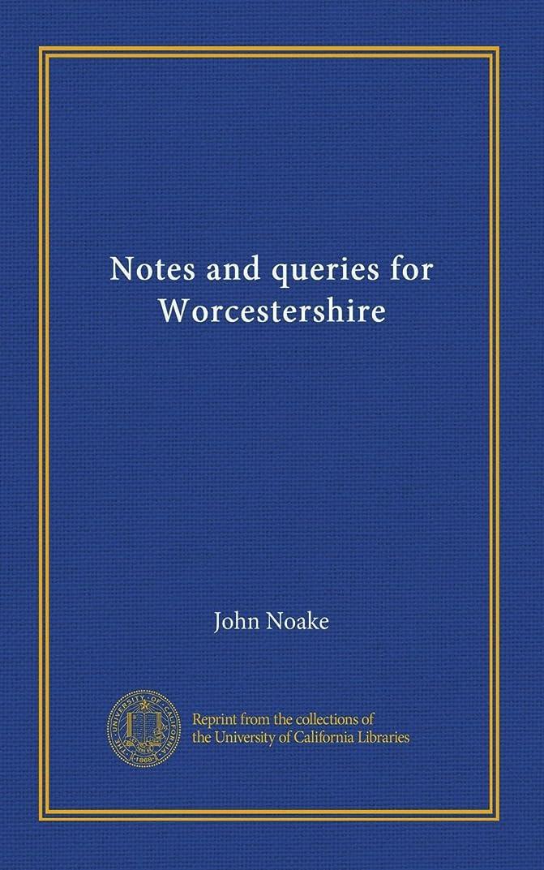 ラッチ溝微妙Notes and queries for Worcestershire