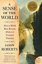 A Sense of the World: How a Blind Man Became History's Greatest Traveler (P.S.)
