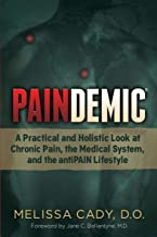 Best Paindemic: A Practical and Holistic Look at Chronic Pain, the Medical System, and the antiPAIN Lifestyle (Non-Fiction) Review
