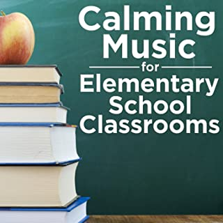 Calming Music for Elementary School Classrooms