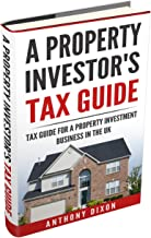 A Property Investor's Tax Guide: Tax Guide for a Property Investment Business in the UK