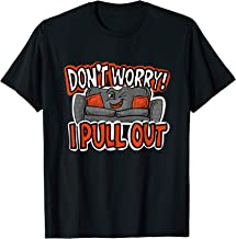 Dont Worry! I Pull Out | Cute Sofa Sleeper Funny Men Gift T-Shirt