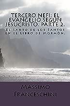 Tercero Nefi: El Evangelio segun Jesucristo. Parte 2. (Spanish Edition)