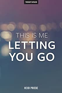 This Is Me Letting You Go (English Edition)